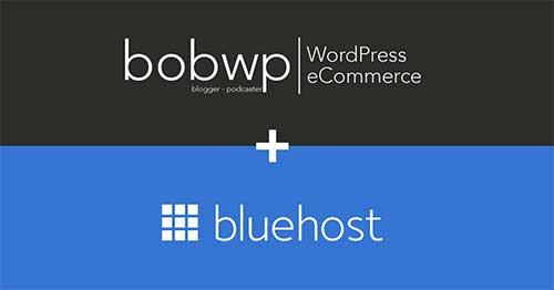 Bluehost和BobWP将联手打造电子商务播客节目