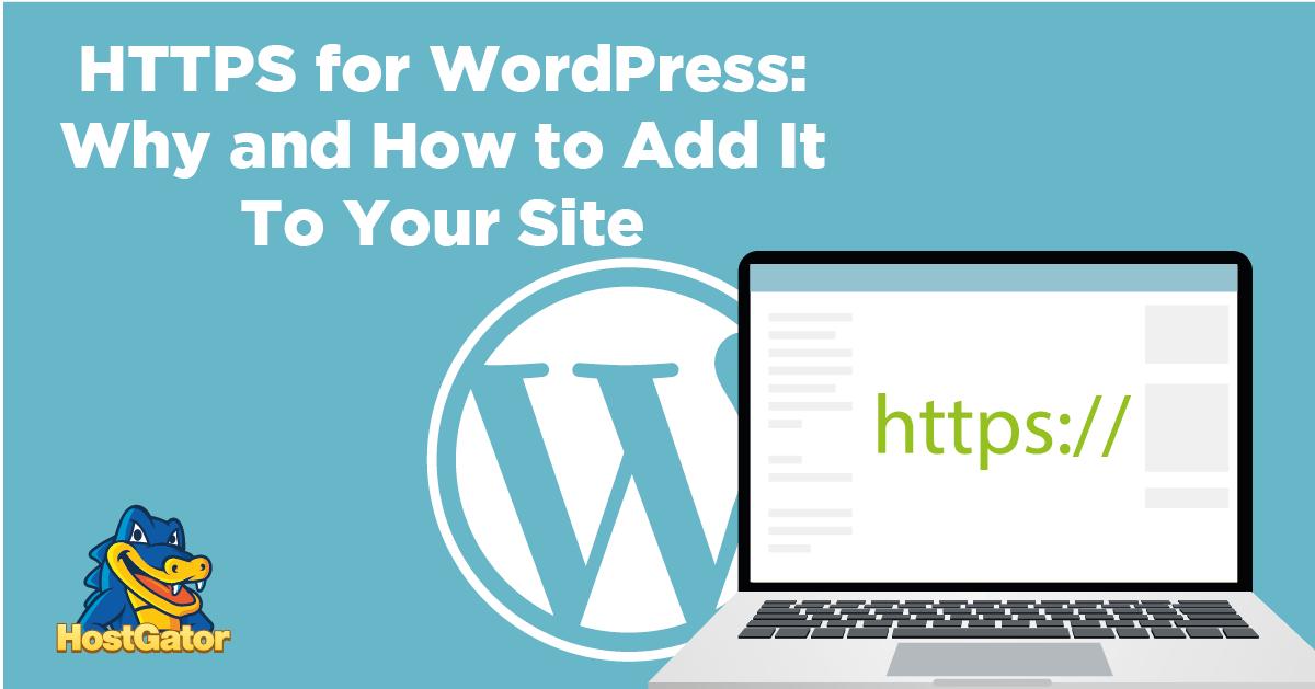 为什么以及如何将HTTPS添加到WordPress站点