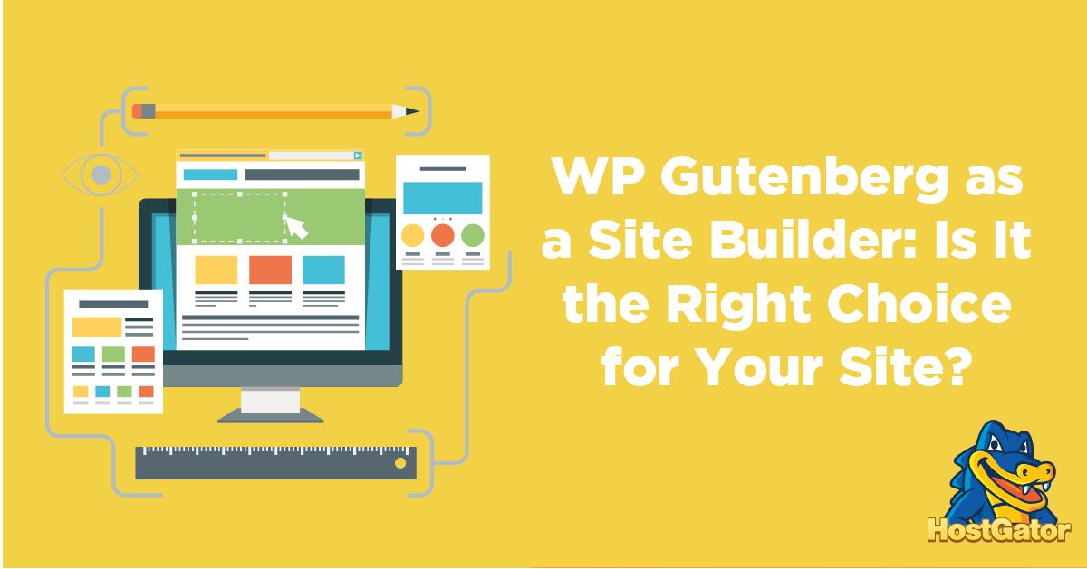 WP Gutenberg是建设网站的正确选择吗